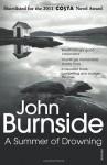 A Summer of Drowning by Burnside, John (2012) Paperback - John Burnside