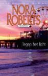 Tegen het Licht (Nora Roberts Classics #9) - Nora Roberts