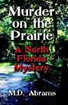 Murder on the Prairie: A North Florida Mystery - M.D. Abrams