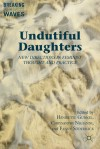 Undutiful Daughters: New Directions in Feminist Thought and Practice - Fanny Söderbäck, Henriette Gunkel, Chrysanthi Nigianni, Fanny S. Derb Ck, Fanny Soderback