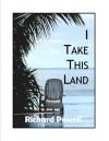 I Take This Land - Richard Powell