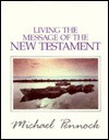Living The Message Of The New Testament (Friendship In The Lor Ser.) - Michael Pennock