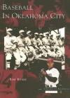 Baseball in Oklahoma City - Bob Burke
