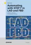 Automating With Step 7 In Lad And Fbd: Simatic S7 300/400 Programmable Controllers - Hans Berger