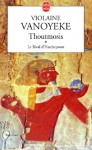 Thoutmosis Tome 1: Le rival d'Hatchepsout - Violaine Vanoyeke