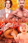 Cinnamon Spiced Omega: An M/M Omegaverse Mpreg Romance (The Hollydale Omegas Book 2) - Cosmic Letterz, Susi Hawke