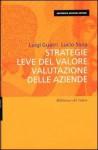 Strategie Leve del Valore Valutazione delle aziende - Luigi Guatri, Lucio Sicca