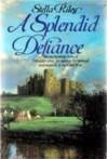 Splendid Defiance - Stella Riley