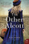 The Other Alcott: A Novel - Elise Hooper