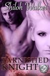 Tarnished Knight - Shiloh Walker