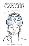 Poems of Love and Life for Cancer - Derek Parker, Julia Parker
