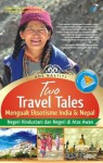 Two Travel Tales: Menguak Eksotisme India & Nepal - Ade Nastiti
