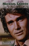 MICHAEL LANDON: THE CAREER AND ARTISTRY OF A TELEVISION GENIUS - Cindy Landon, David R. Greenland