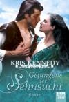 Gefangene der Sehnsucht - Kris Kennedy, Susanne Kregeloh