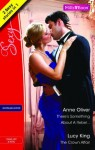 Mills & Boon : Sexy Duo/There's Something About A Rebel.../The Crown Affair - Anne Oliver, Lucy King