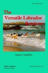 The Versatile Labrador Retriever - Nancy Martin, Marianne Foote