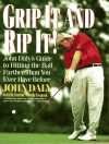 Grip It and Rip It!: John Daly's Guide to Hitting the Ball Farther Than You Ever Have Before - John Daly, John Andrisani