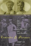 Comrades And Partners: The Shared Lives Of Grace Hutchins And Anna Rochester - Janet Lee
