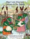 Albert and Alberta's Journey To the Swamp - Mark Damohn