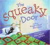 The Squeaky Door - Margaret Read MacDonald, Mary Newell DePalma