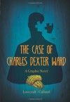 The Case of Charles Dexter Ward: A Graphic Novel - I.N.J. Culbard, H.P. Lovecraft