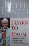 Learn to Earn: A Beginner's Guide to the Basics of Investing and Business - Peter Lynch, John Rothchild