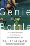 The Genie in the Bottle: 67 All-New Commentaries on the Fascinating Chemistry of Everyday Life - Joe Schwarcz