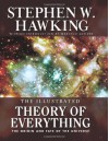 Illustrated Theory of Everything: The Origin and Fate of the Universe - Stephen Hawking