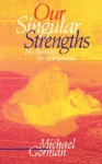 Our Singular Strengths: Meditations for Librarians - Michael E. Gorman
