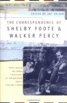 The Correspondence of Shelby Foote and Walker Percy - Shelby Foote, Walker Percy, Jay Tolson