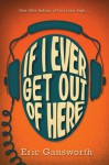 If I Ever Get Out of Here - Eric Gansworth