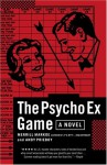The Psycho Ex Game: A Novel - Merrill Markoe, Andy Prieboy