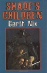 Shade's Children - Garth Nix, Leo Dillon, Diane Dillon