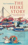 The Heike Story: A Modern Translation of the Classic Tale of Love and War - Eiji Yoshikawa, Fuki Uramatsu, Davinder Bhowmik, Fuki Wooyenaka Uramatsu