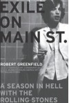 Exile on Main Street: A Season in Hell with the Rolling Stones - Robert Greenfield