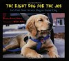 The Right Dog for the Job: Ira's Path from Service Dog to Guide Dog - Dorothy Hinshaw Patent