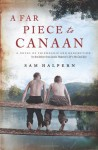A Far Piece to Canaan: A Novel of Friendship and Redemption - Sam Halpern