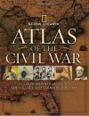 Atlas of the Civil War: A Complete Guide to the Tactics and Terrain of Battle - Stephen Hyslop, Neil Kagan, Harris Andrews