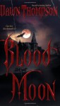 Blood Moon - Dawn Thompson