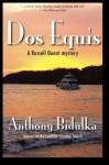 Dos Equis - Anthony Bidulka