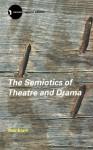 The Semiotics of Theatre and Drama - Keir Elam