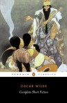 The Complete Short Fiction (Penguin Classics) - Oscar Wilde, Ian Small