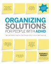 Organizing Solutions for People with ADHD: Tips and Tools to Help You Take Charge of Your Life and Get Organized - Susan C. Pinsky