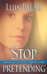 Stop Pretending - Luis Palau, Stephen Sorenson, Amanda Sorenson