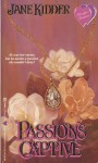Passion's Captive - Jane Kidder