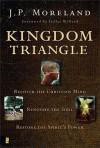 Kingdom Triangle: Recover the Christian Mind, Renovate the Soul, Restore the Spirit's Power - J.P. Moreland