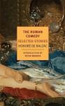 The Human Comedy: Selected Stories - Carol Cosman, Linda Asher, Honoré de Balzac, Peter Brooks