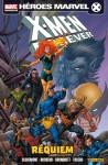 X-Men Forever: Réquiem - Chris Claremont, Kerry Gammil, Tom Grummett, Graham Nolan, Rodney Buchemi, Sana Takeda