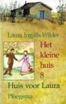 Huis voor Laura (Het kleine huis, #8) - Laura Ingalls Wilder, Garth Williams, A.C. Tholema