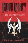 Blood Legacy: Heir to the Throne - Kerri Hawkins